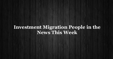 Investment Migration People in the News – Oct 21, 2019